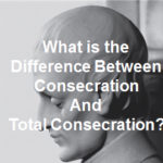 Difference between Consecration and Total Consecration
